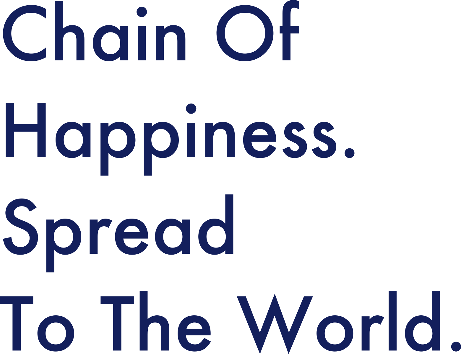 Chain Of Happiness Spread To The World.
